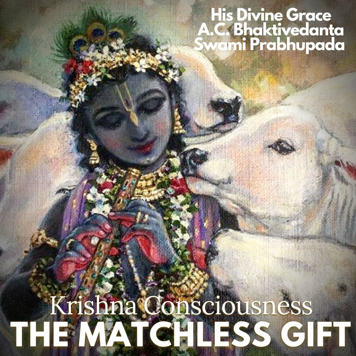 Krishna Consciousness, the Matchless Gift