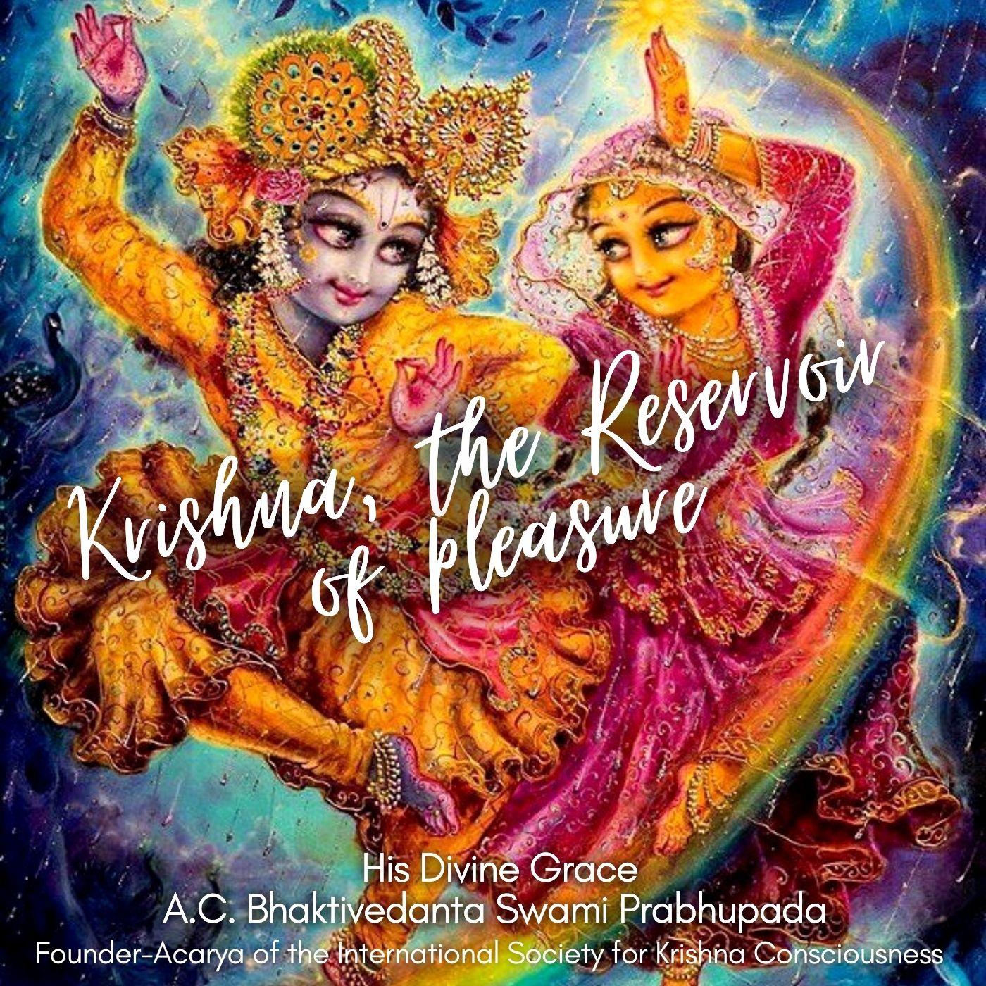 Krishna, the Reservoir of Pleasure + Who is Crazy?